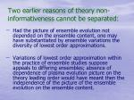 two earlier reasons of theory non informativeness cannot be separated