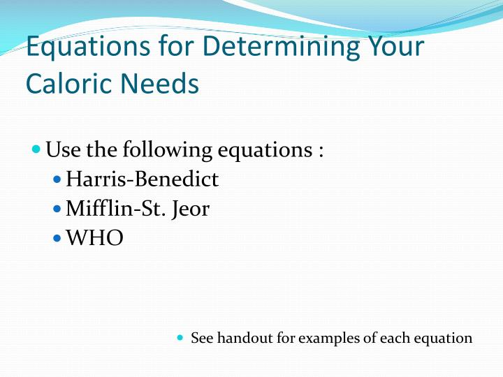 Equations for Determining Your Caloric Needs