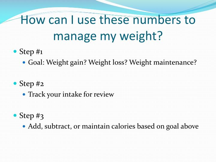 How can I use these numbers to manage my weight?