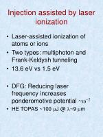 injection assisted by laser ionization