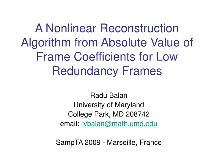 A Nonlinear Reconstruction Algorithm from Absolute Value of Frame Coefficients for Low Redundancy Fr...