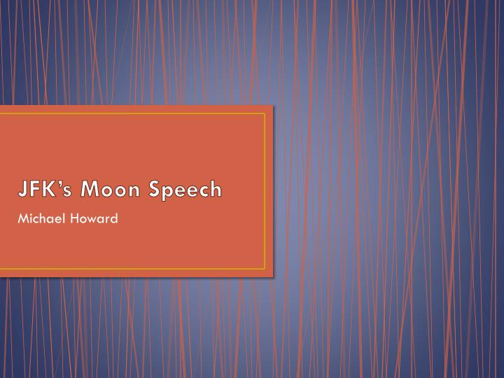 Jfk s moon speech