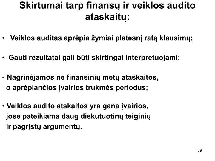 Skirtumai tarp finansų ir veiklos audito ataskaitų: