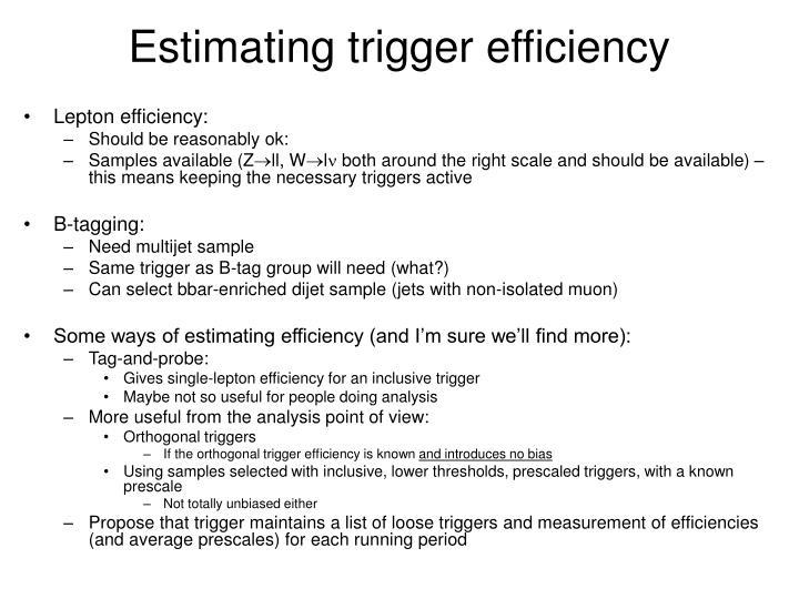 Estimating trigger efficiency