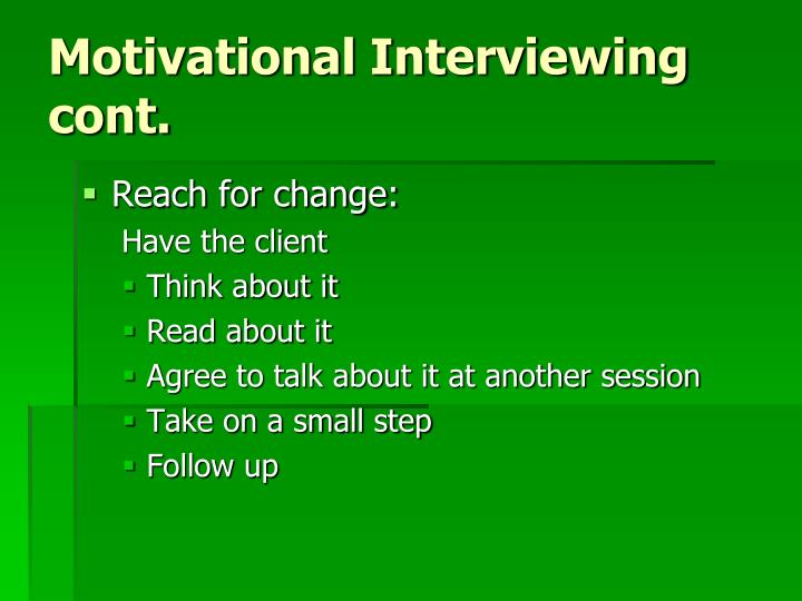 Motivational Interviewing cont.