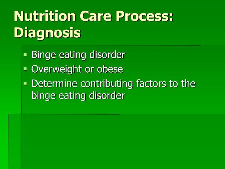 Nutrition Care Process: Diagnosis