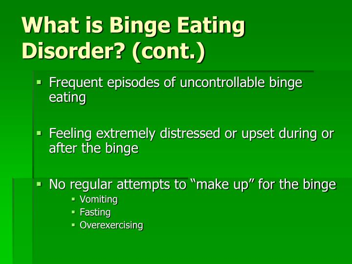 What is Binge Eating Disorder? (cont.)