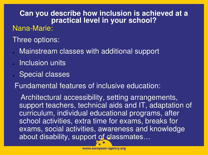 Can you describe how inclusion is achieved at a practical level in your school?