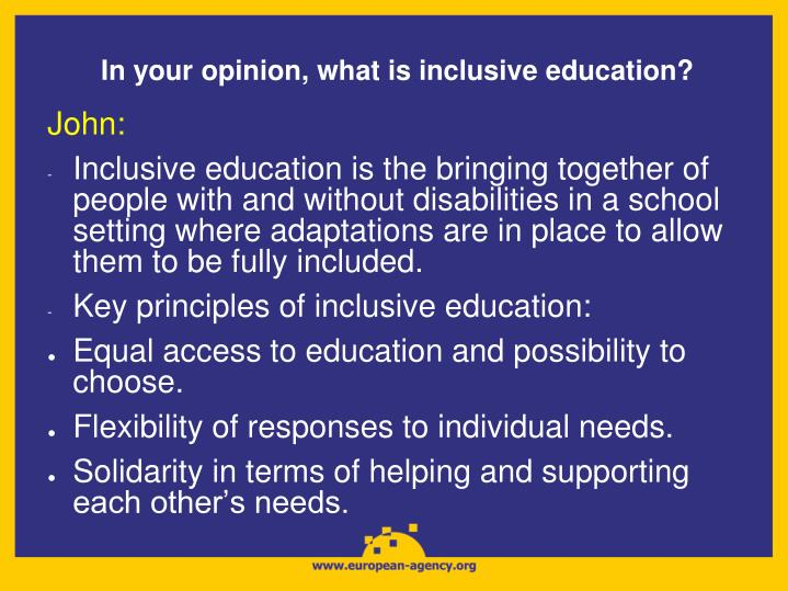 In your opinion, what is inclusive education?