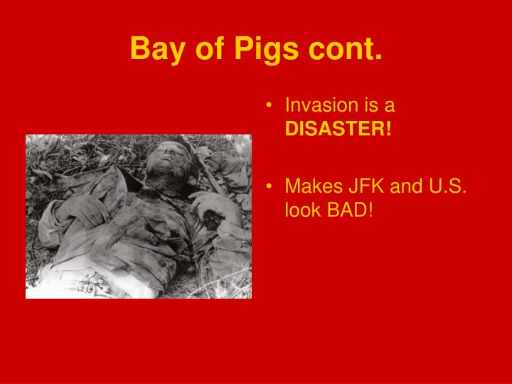 Bay of Pigs cont.