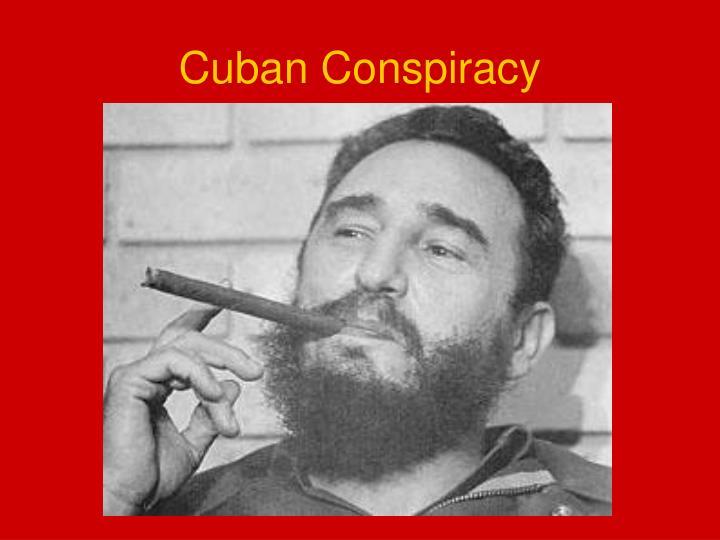 Cuban Conspiracy