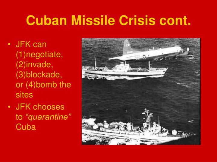 Cuban Missile Crisis cont.