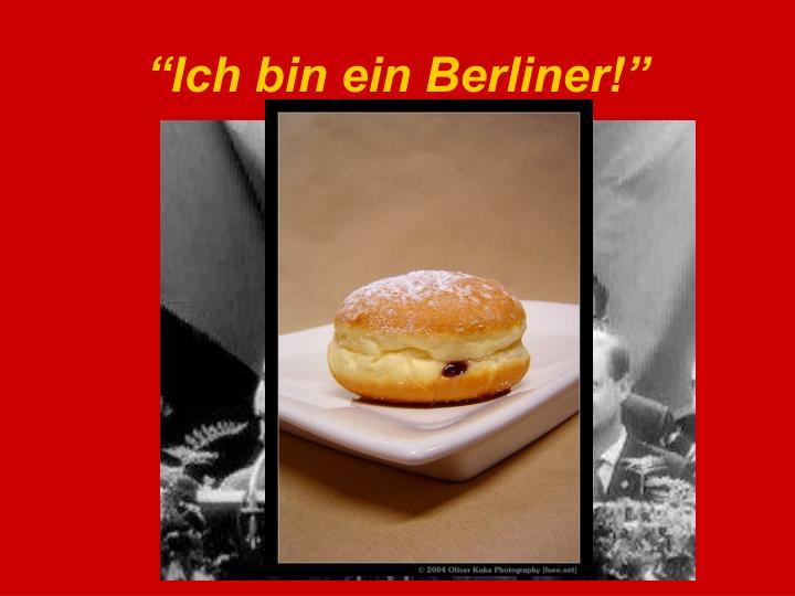 """""""Ich bin ein Berliner!"""""""