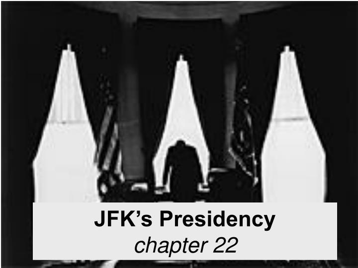 jfk s presidency chapter 22