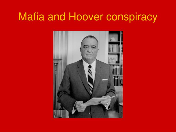 Mafia and Hoover conspiracy