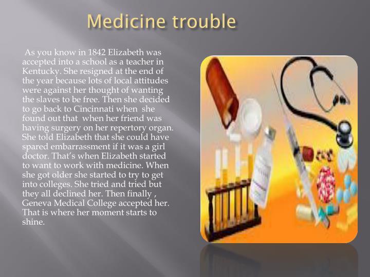 Medicine trouble