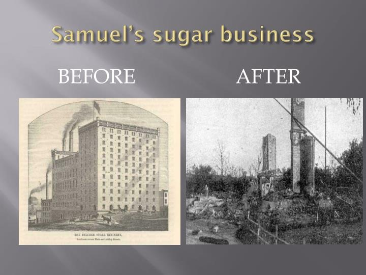 Samuel's sugar business