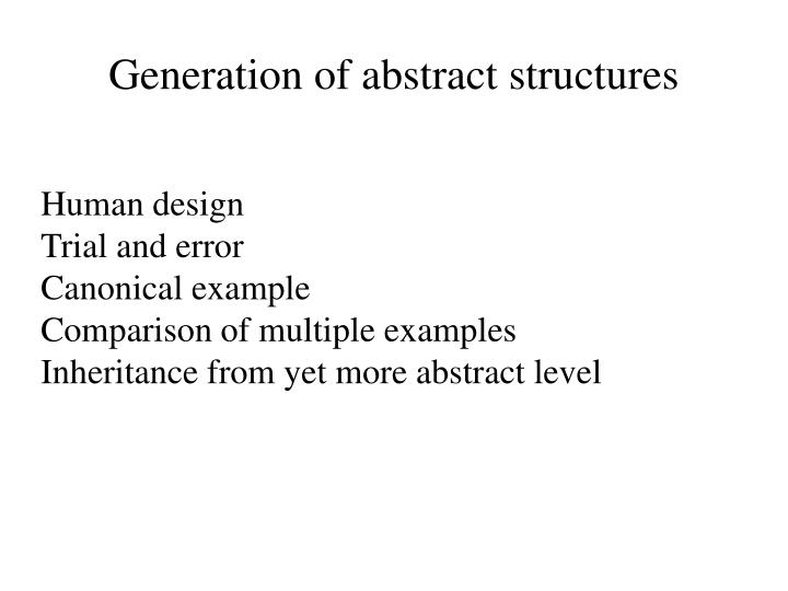 Generation of abstract structures
