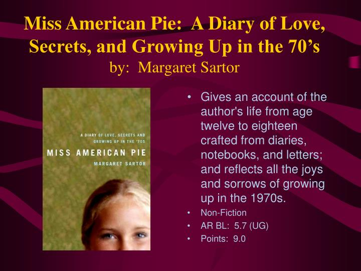 Miss American Pie:  A Diary of Love, Secrets, and Growing Up in the 70's