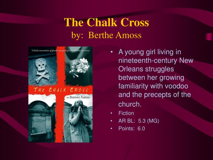 The chalk cross by berthe amoss