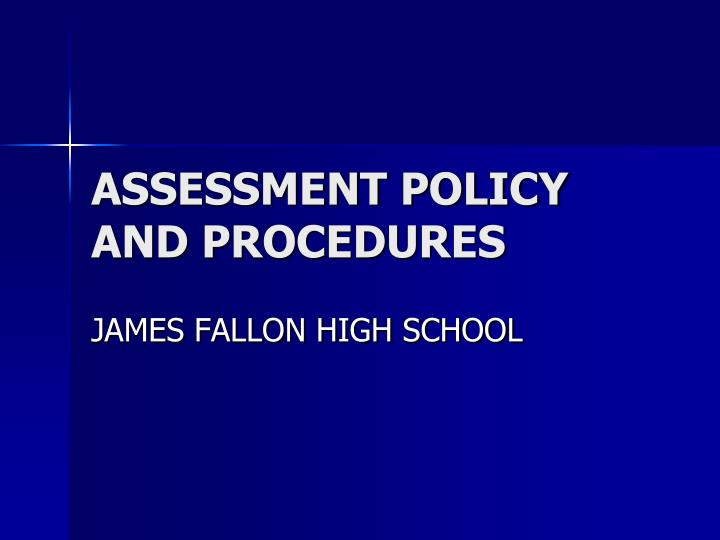 Assessment policy and procedures