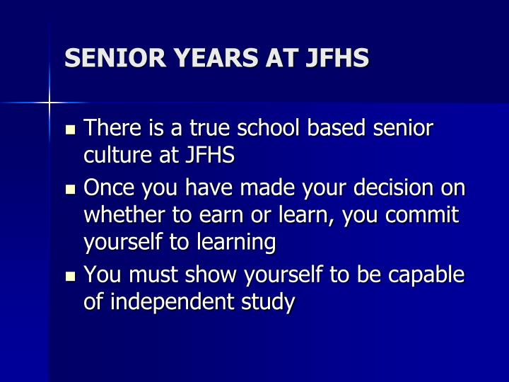 SENIOR YEARS AT JFHS