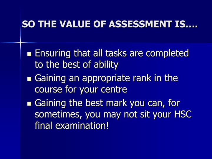 SO THE VALUE OF ASSESSMENT IS….