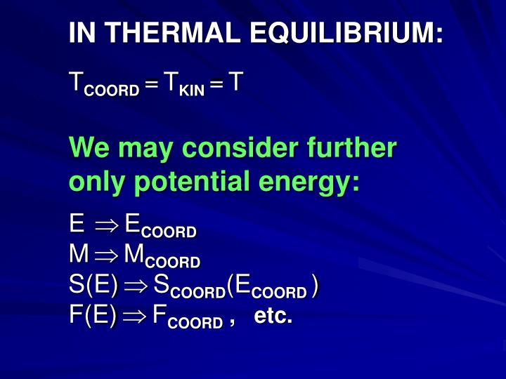 IN THERMAL EQUILIBRIUM: