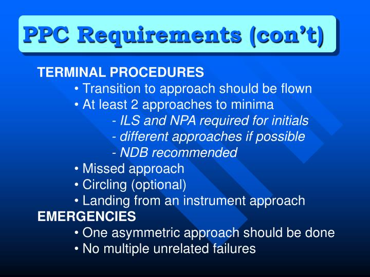 PPC Requirements (con't)