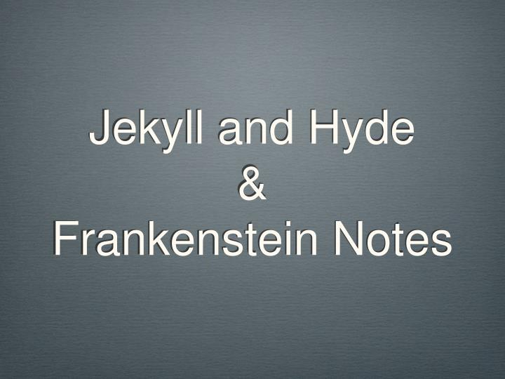 Jekyll and hyde frankenstein notes