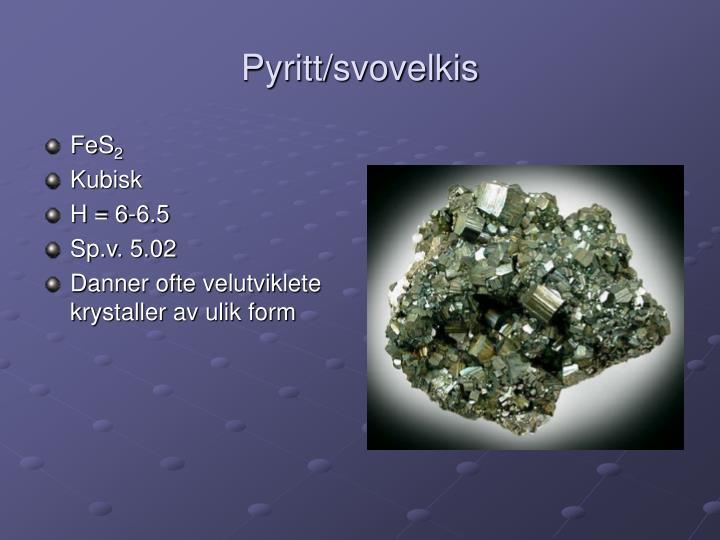 Pyritt/svovelkis