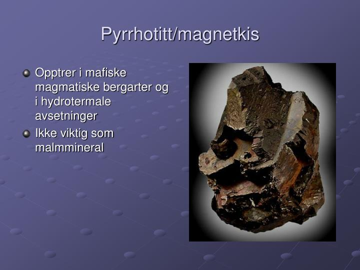 Pyrrhotitt/magnetkis