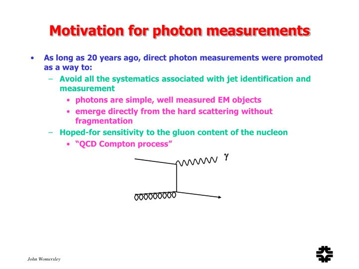 Motivation for photon measurements