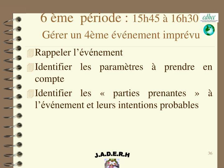 6 ème période :