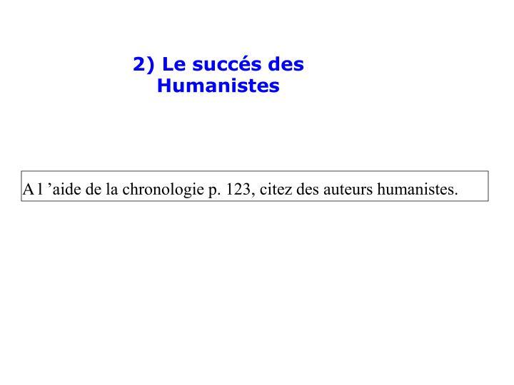2) Le succés des Humanistes