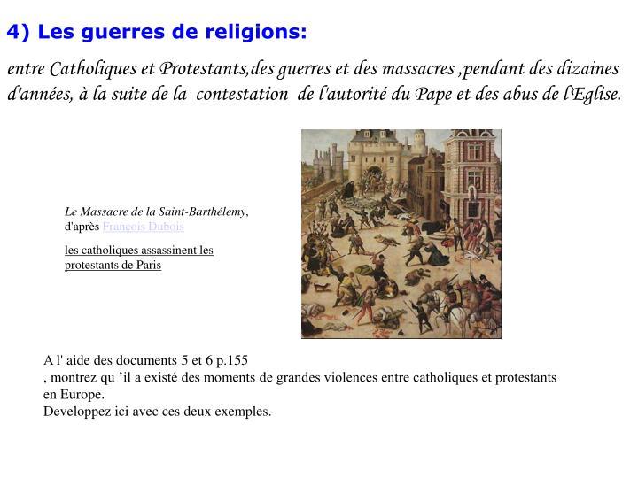 4) Les guerres de religions: