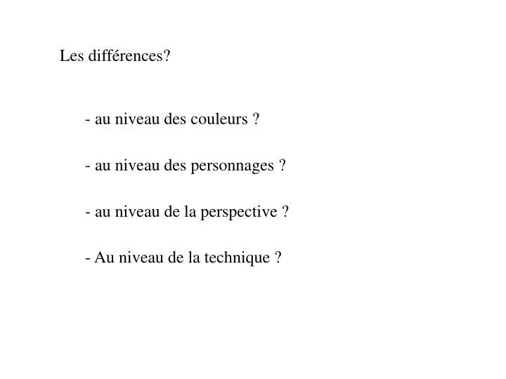 Les différences?