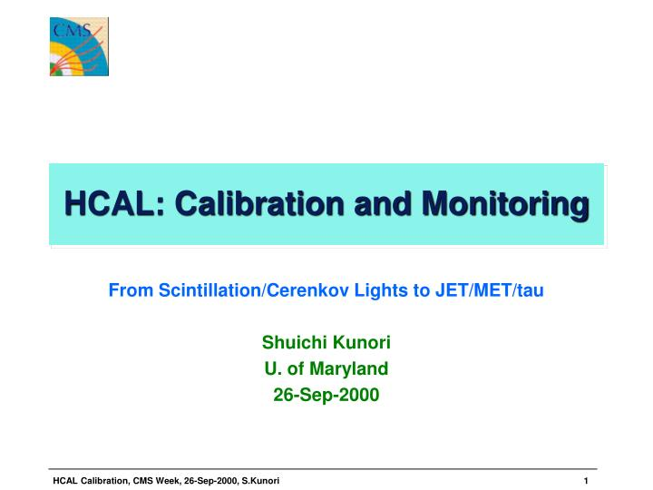 Hcal calibration and monitoring