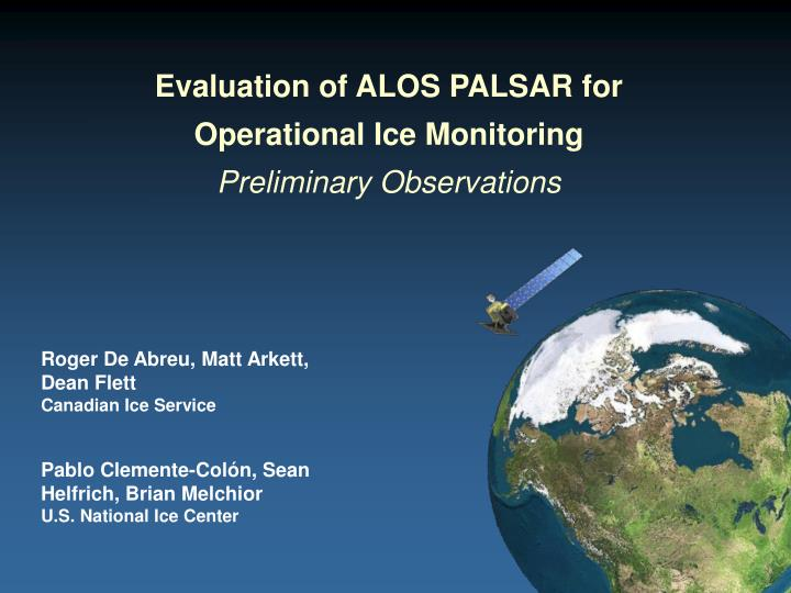 Evaluation of ALOS PALSAR for Operational Ice Monitoring