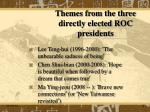 themes from the three directly elected roc presidents