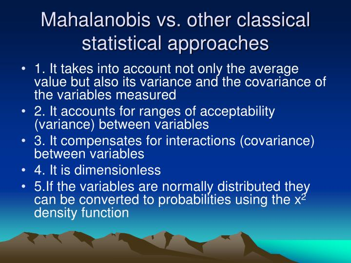 Mahalanobis vs. other classical statistical approaches