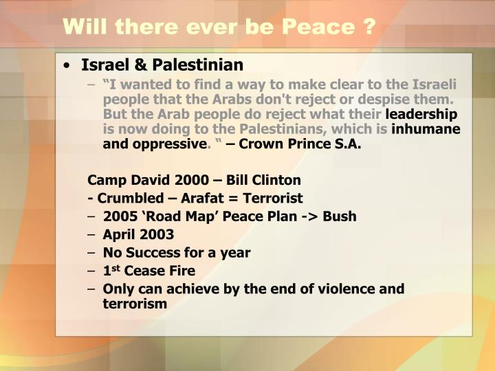 Will there ever be Peace ?