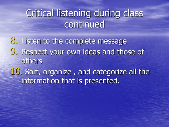 Critical listening during class continued