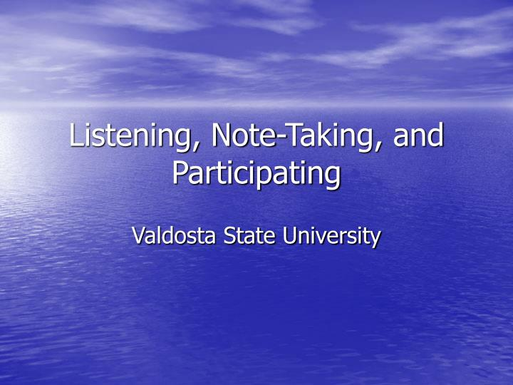 Listening note taking and participating