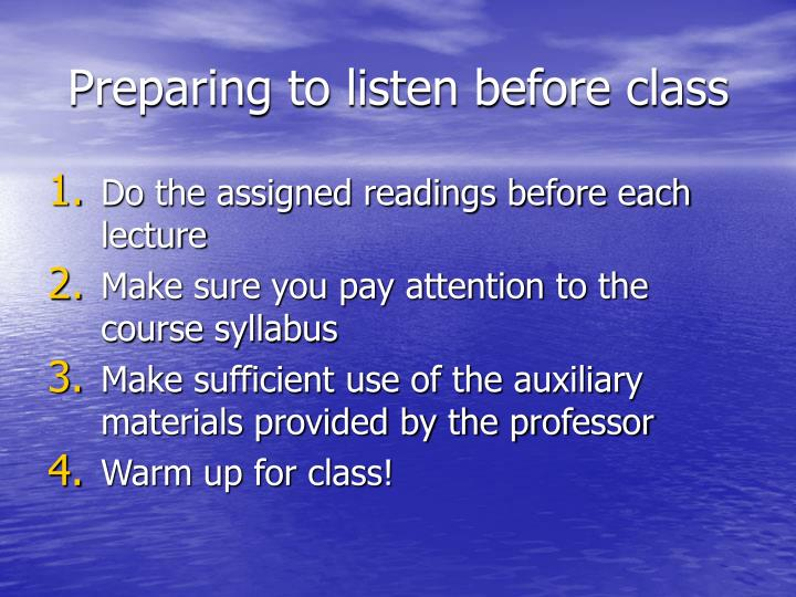 Preparing to listen before class