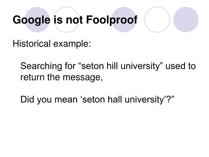 Google is not Foolproof