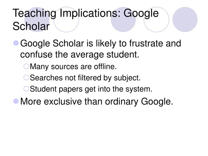 Teaching Implications: Google Scholar