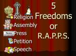 5 freedoms or r a p p s