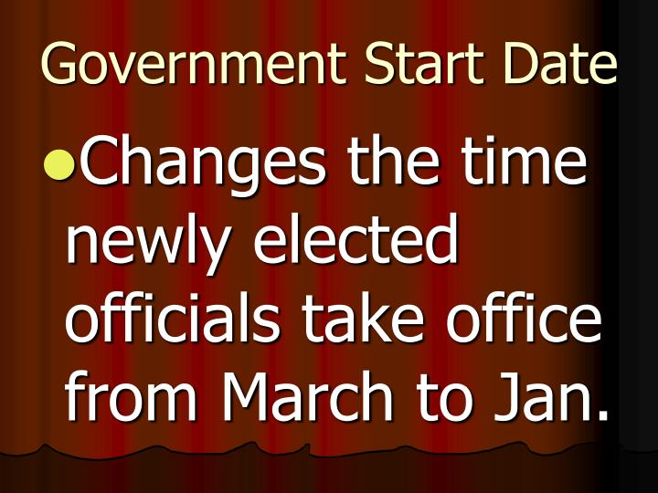 Government Start Date