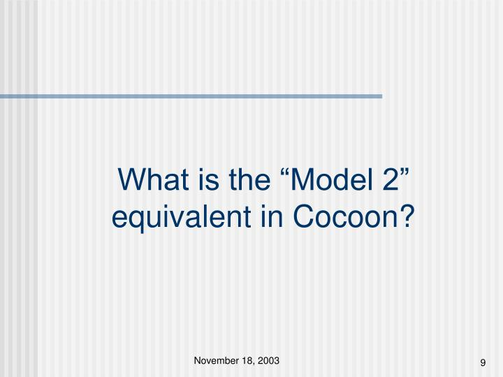 "What is the ""Model 2"""